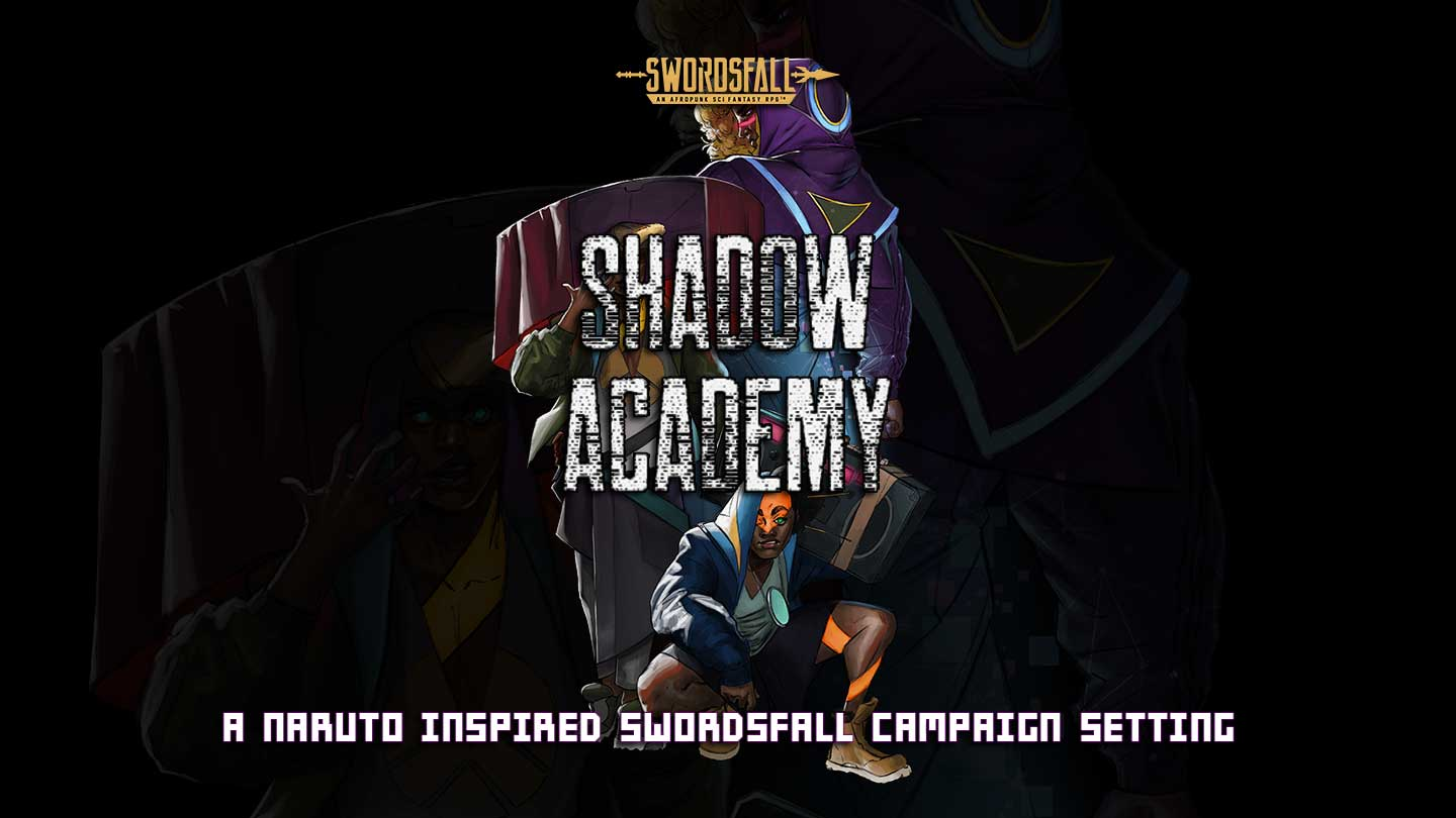 Shadow Academy. A Swordsfall Campaign Setting inspired by Naruto